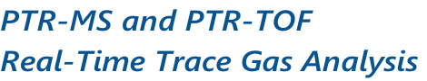 PTR-MS and PTR-TOF Real-Time Trace Gas Analysis